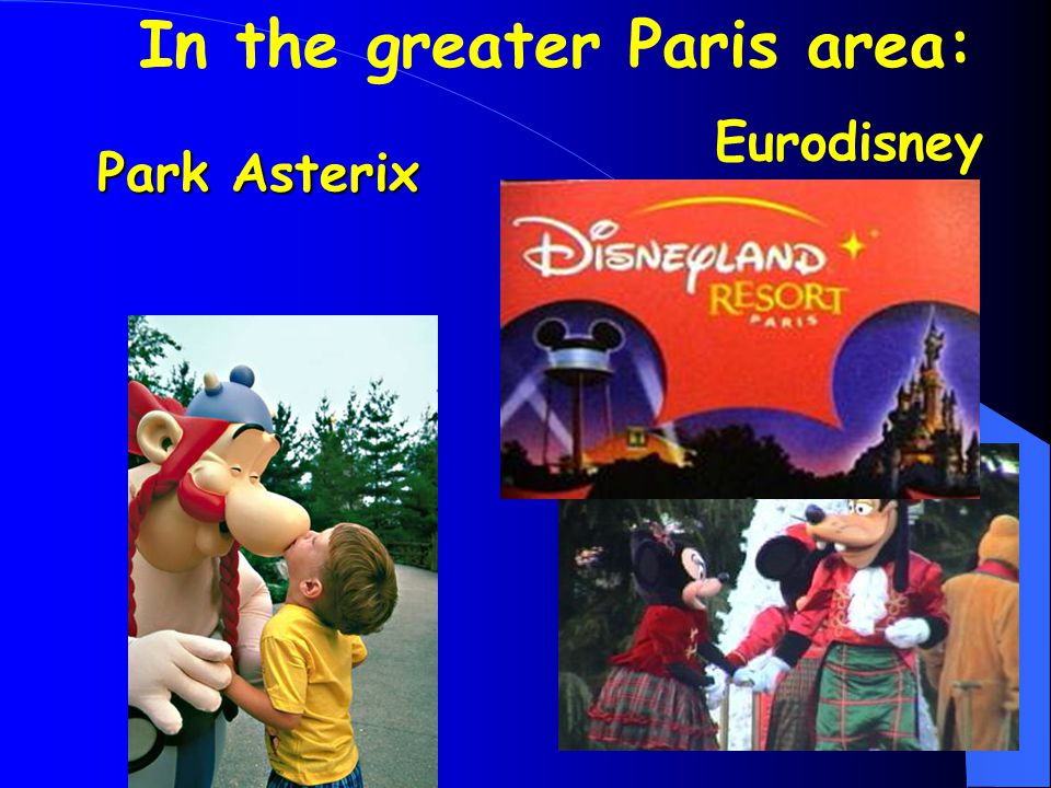 Park Asterix Park Asterix Eurodisney In the greater Paris area: