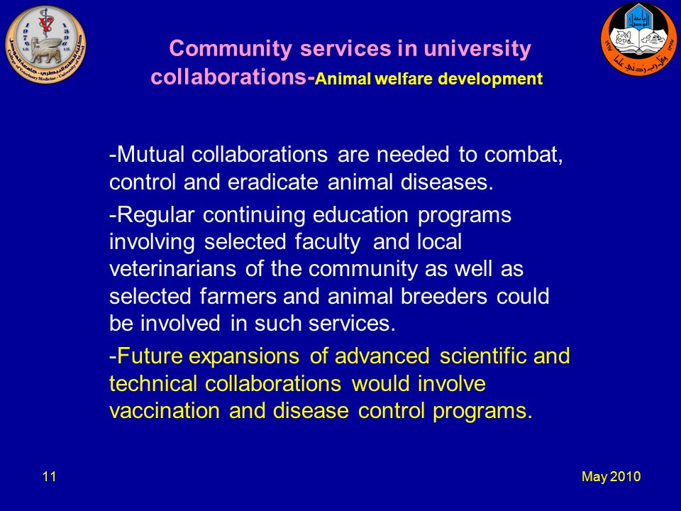 May Community services in university collaborations- Animal welfare development -Mutual collaborations are needed to combat, control and eradicate animal diseases.