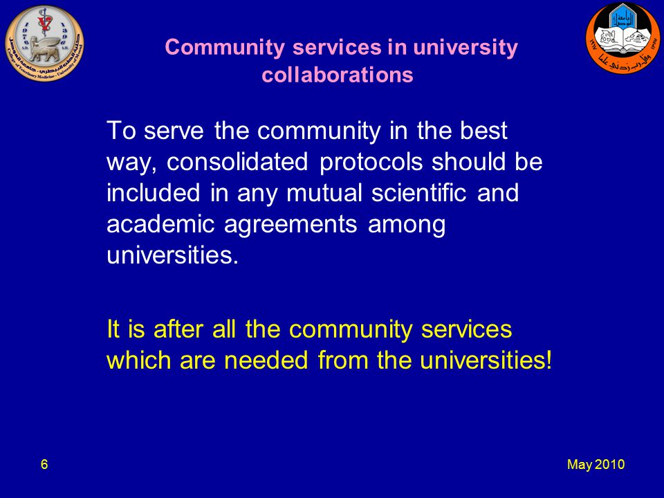 May Community services in university collaborations To serve the community in the best way, consolidated protocols should be included in any mutual scientific and academic agreements among universities.