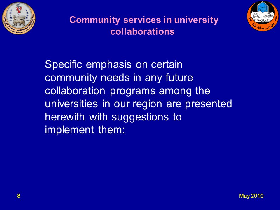 May Community services in university collaborations Specific emphasis on certain community needs in any future collaboration programs among the universities in our region are presented herewith with suggestions to implement them: