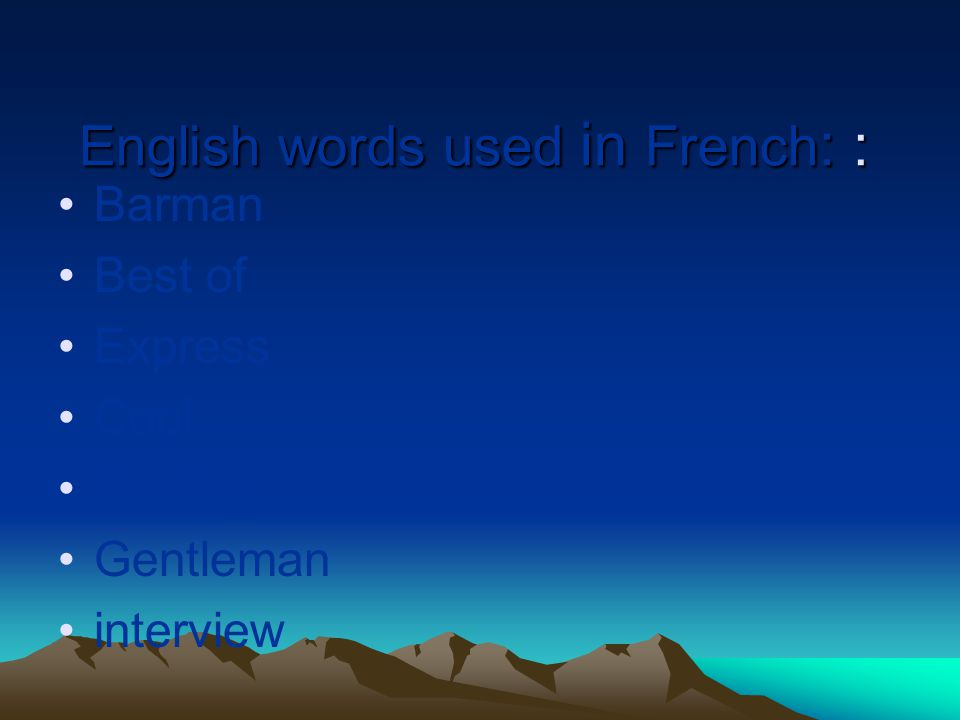 English words used in French : : Barman Best of Express Cool Feeling Gentleman interview