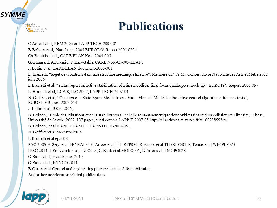 Publications C.Adloff et al, REM 2005 or LAPP-TECH-2005-01.