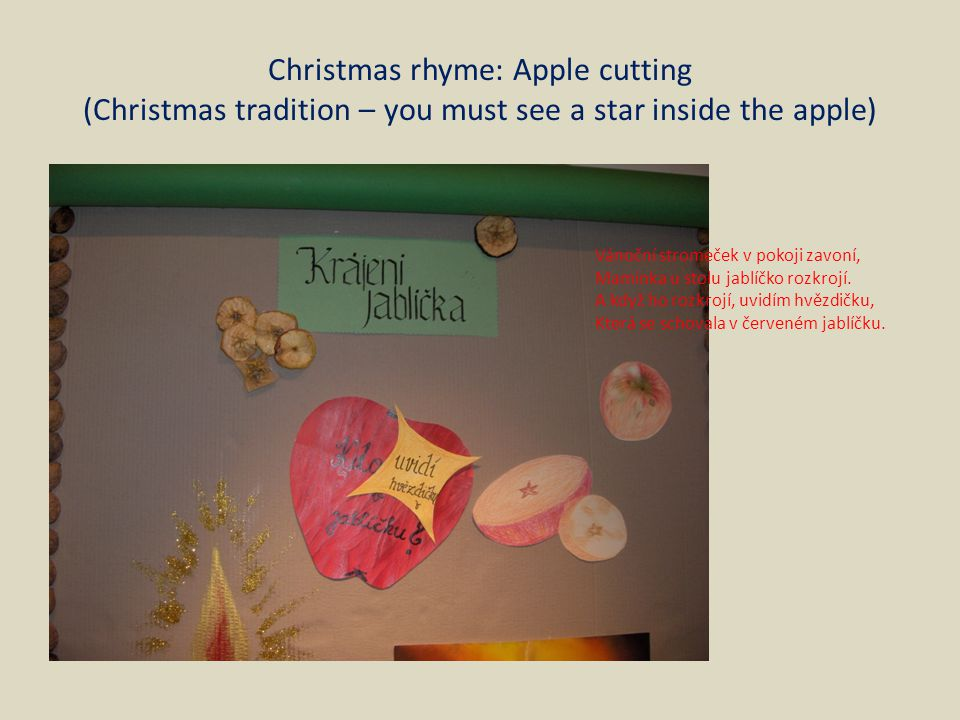 Christmas rhyme: Apple cutting (Christmas tradition – you must see a star inside the apple) Vánoční stromeček v pokoji zavoní, Maminka u stolu jablíčk