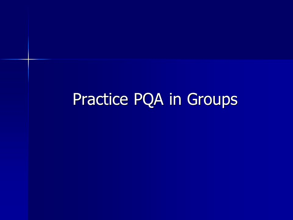 Practice PQA in Groups