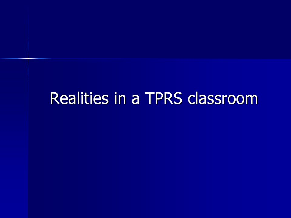 Realities in a TPRS classroom