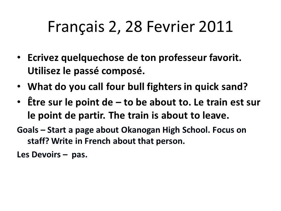 Français 2, 1 Mars 2011 Ouvrez vos livres à page 141.