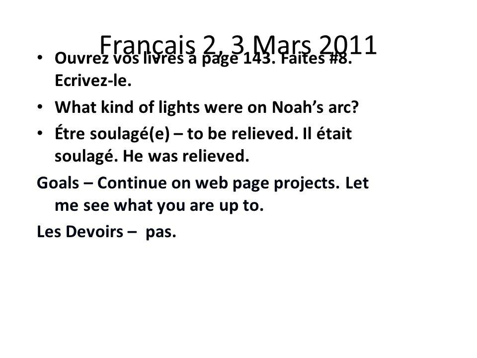 Français 2, 3 Mars 2011 Ouvrez vos livres à page 143.