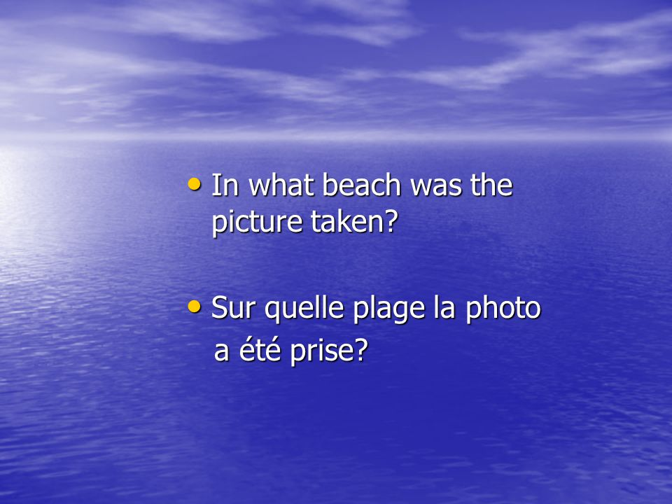 In what beach was the picture taken.In what beach was the picture taken.