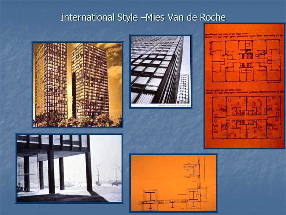 International Style –Mies Van de Roche