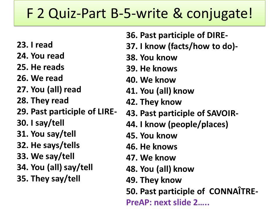 F 2 Quiz-Part B-5-write & conjugate.23. I read 24.