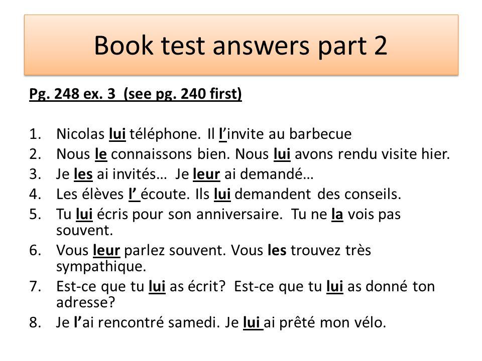 Book test answers part 2 Pg. 248 ex. 3 (see pg. 240 first) 1.Nicolas lui téléphone.