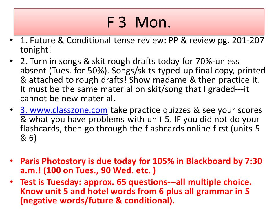 F 3 Mon. 1. Future & Conditional tense review: PP & review pg.