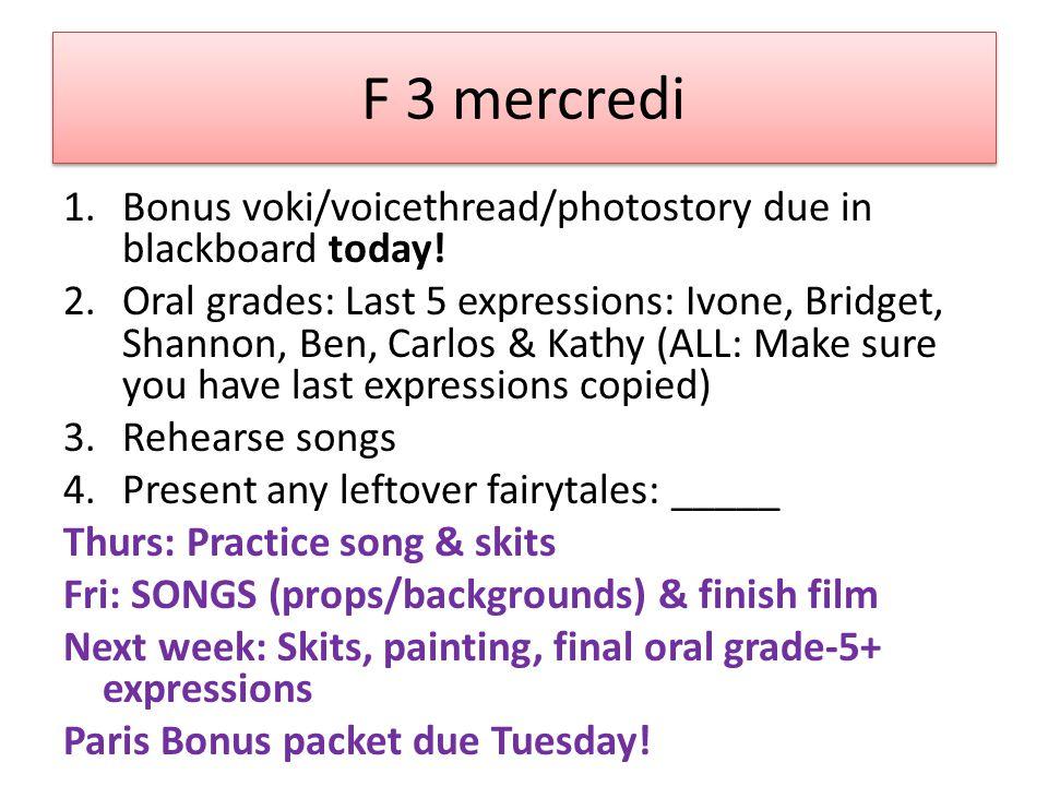 F 3 mercredi 1.Bonus voki/voicethread/photostory due in blackboard today.