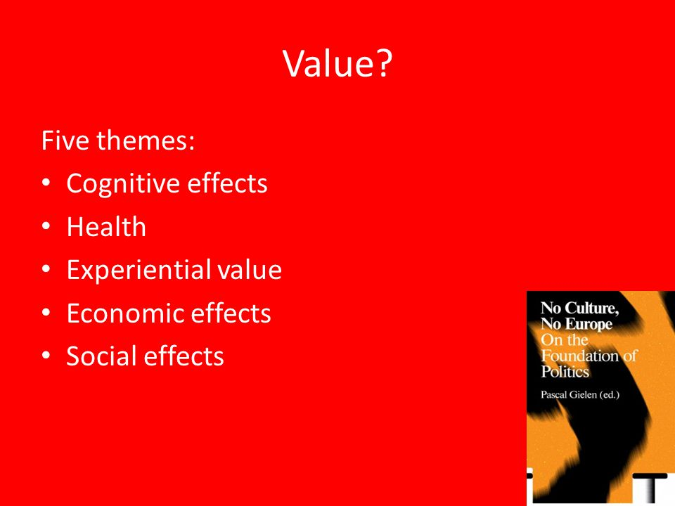 Value Five themes: Cognitive effects Health Experiential value Economic effects Social effects