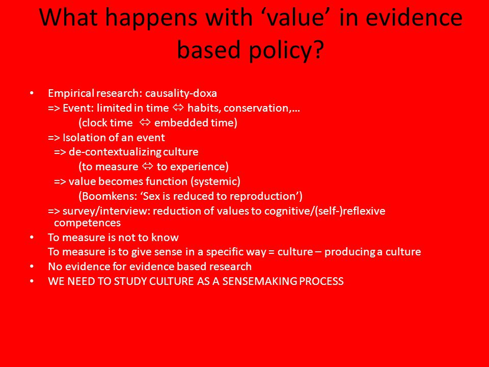 What happens with 'value' in evidence based policy.