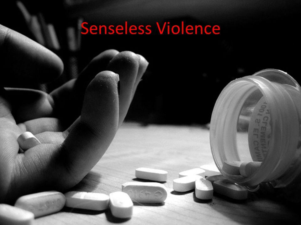 Senseless Violence
