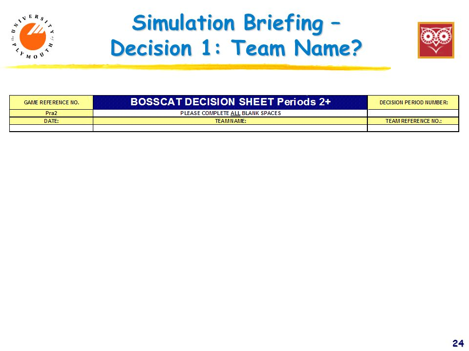 Simulation Briefing – Decision 1: Team Name 24
