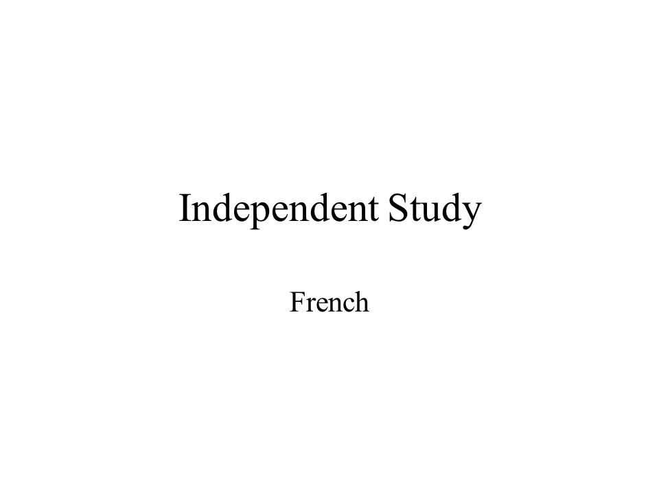 Independent Study French
