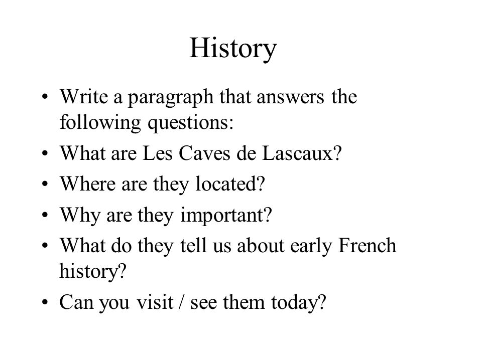 History Write a paragraph that answers the following questions: What are Les Caves de Lascaux.