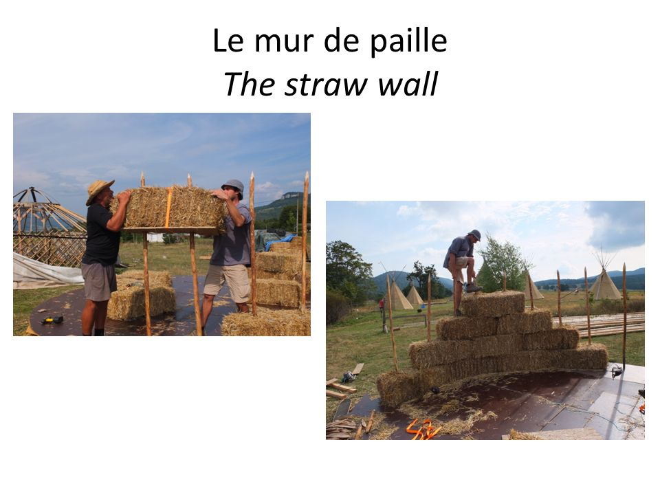 Le mur de paille The straw wall