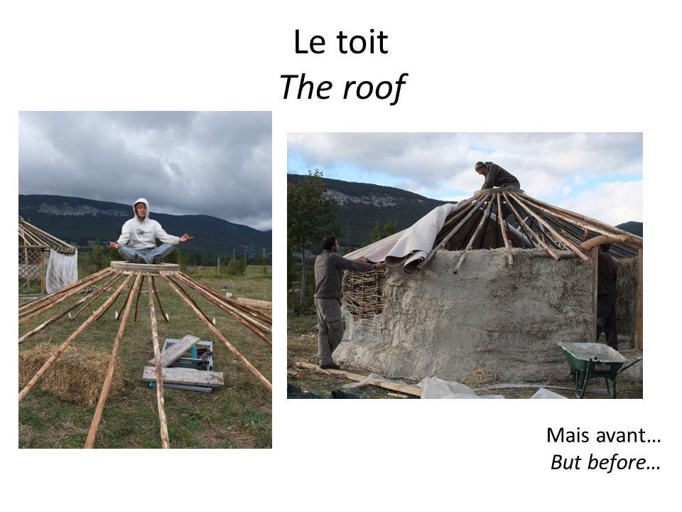 Le toit The roof Mais avant… But before…
