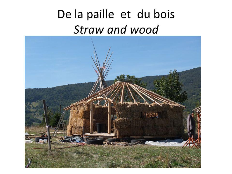 De la paille et du bois Straw and wood