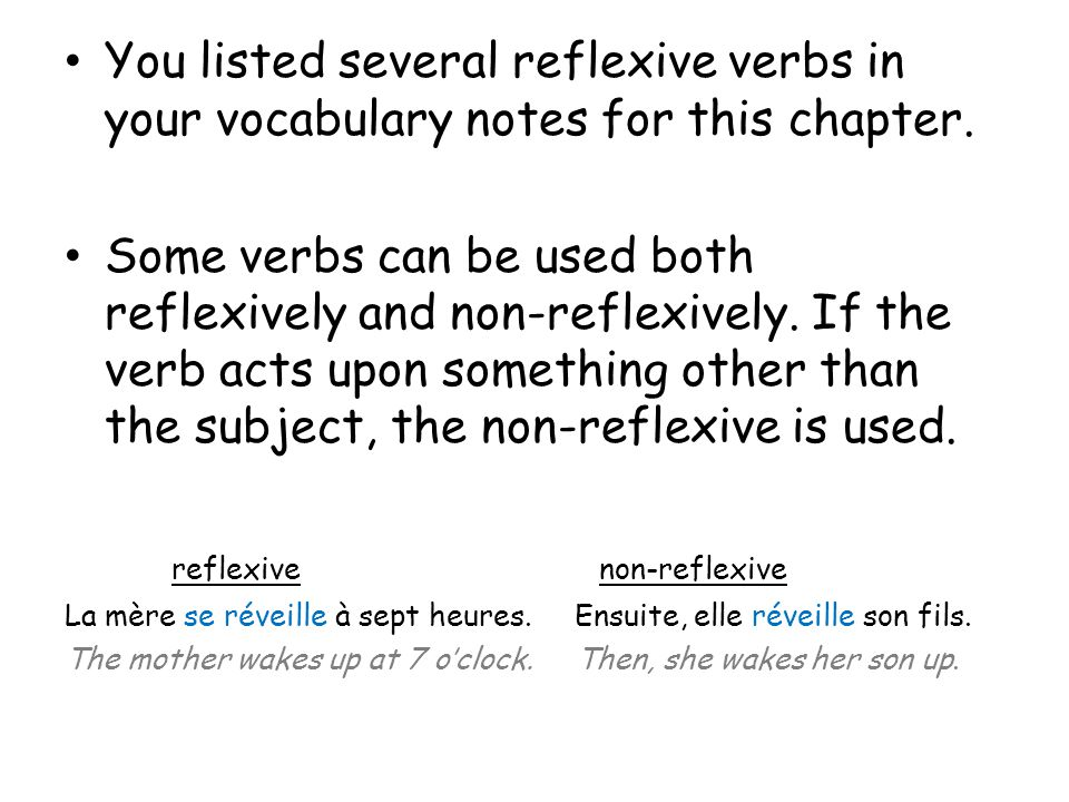 You listed several reflexive verbs in your vocabulary notes for this chapter.