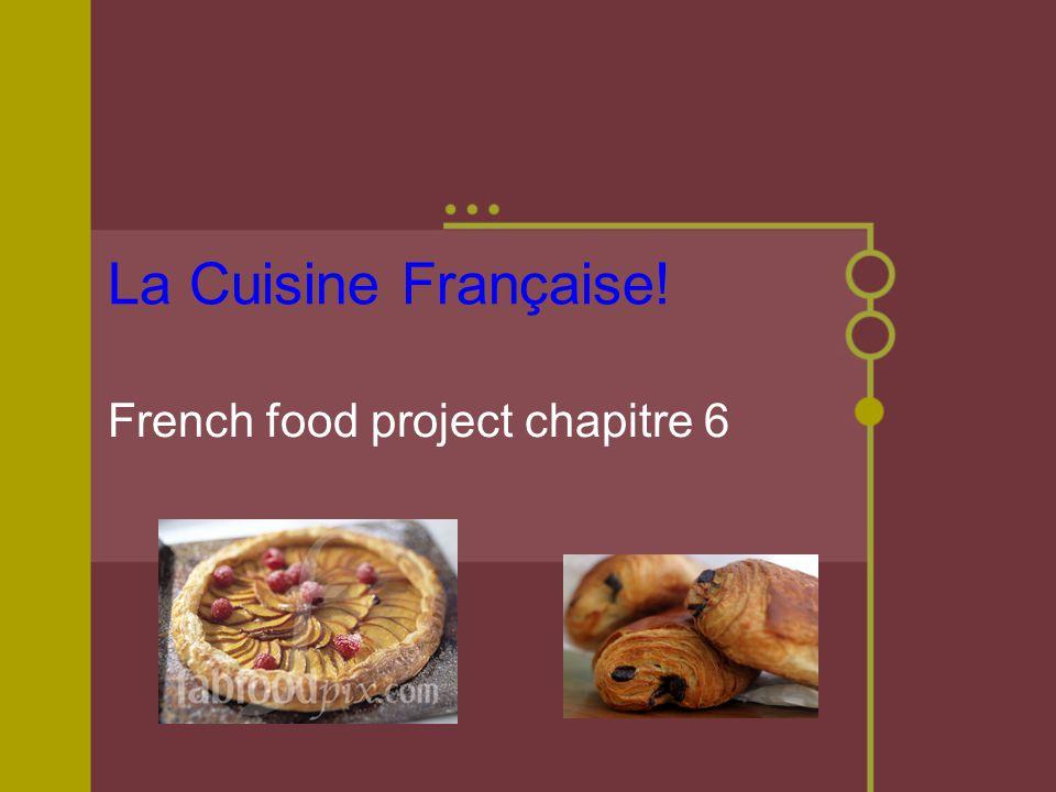 La Cuisine Française! French food project chapitre 6