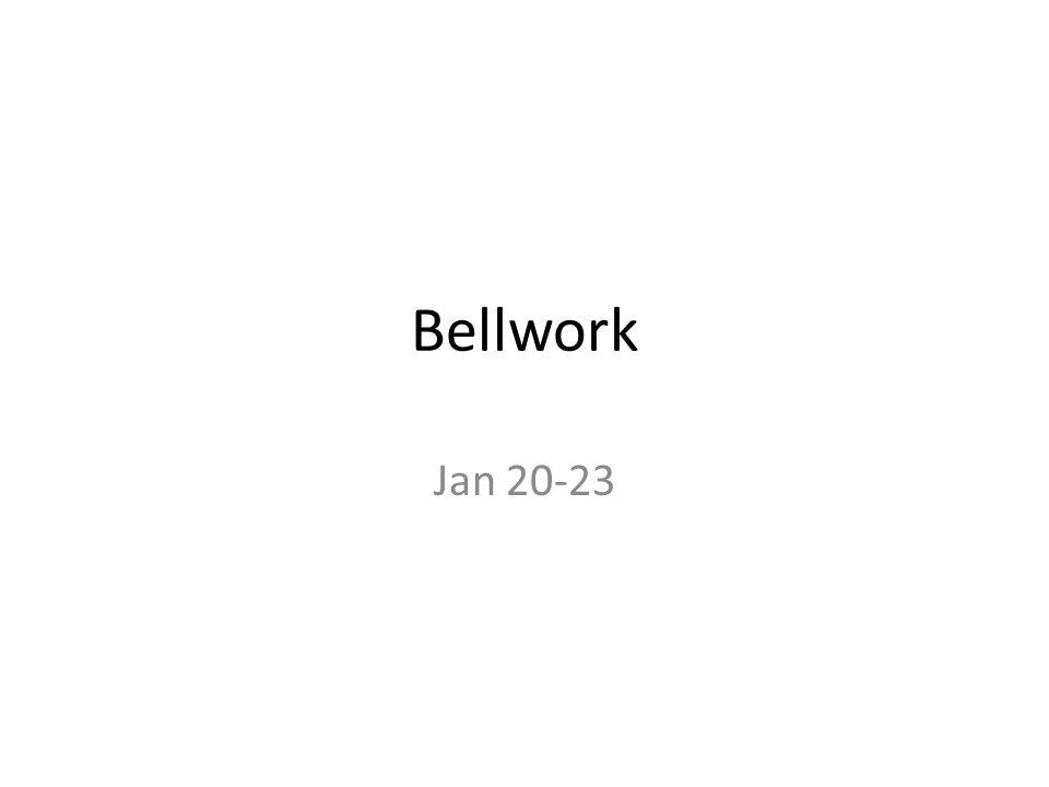 Bellwork Jan 20-23
