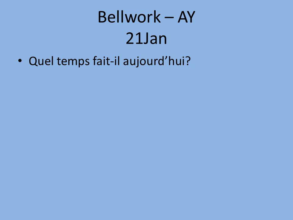 Bellwork – AY 21Jan Quel temps fait-il aujourd'hui