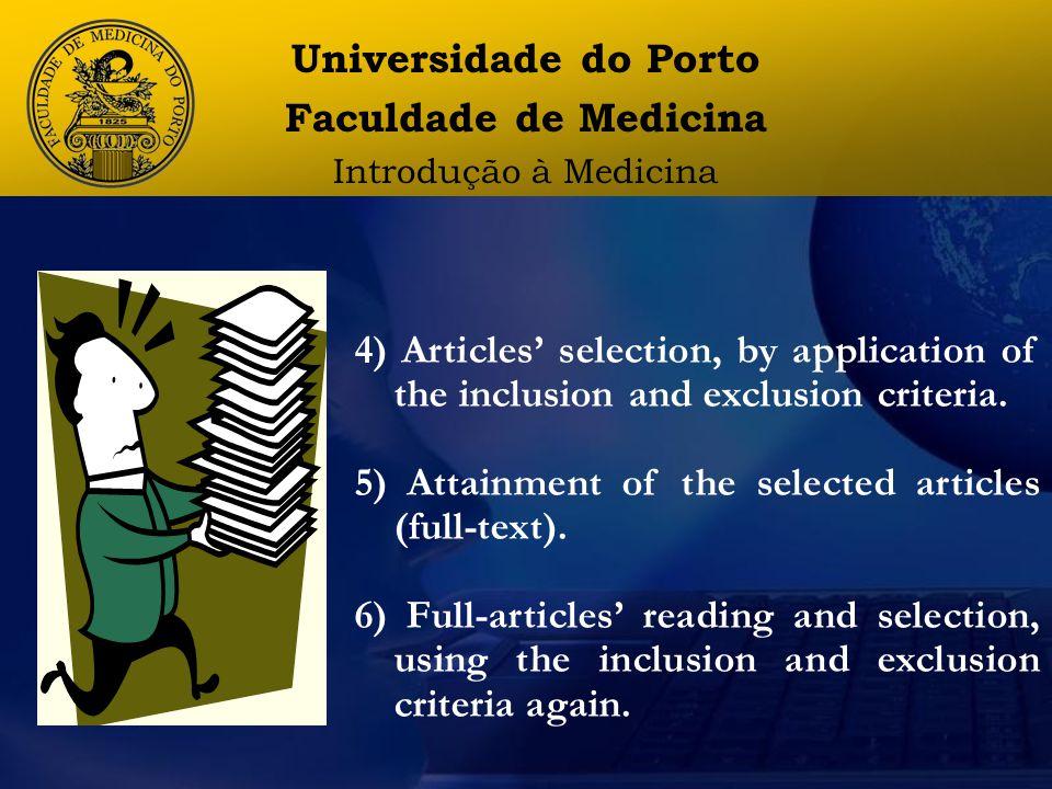 Universidade do Porto Faculdade de Medicina Introdução à Medicina 4) Articles' selection, by application of the inclusion and exclusion criteria.