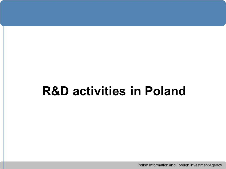 Polish Information and Foreign Investment Agency R&D activities in Poland