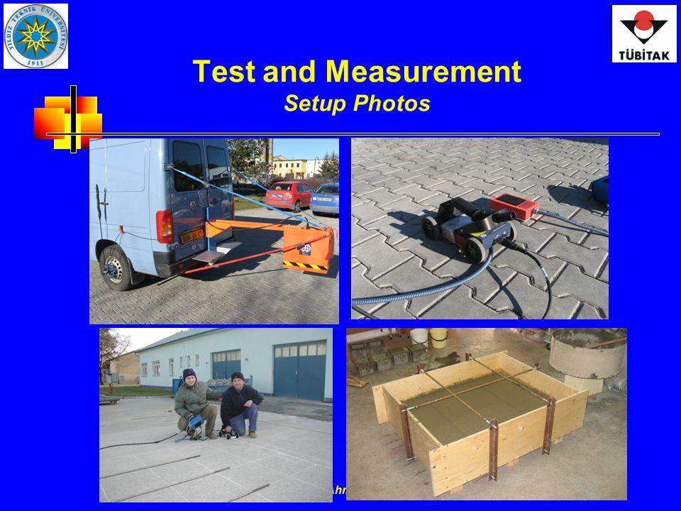 Assoc. Prof. Dr. Ahmet Serdar TURK 46 Test and Measurement Setup Photos