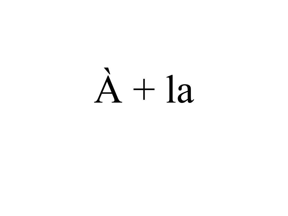 À + la