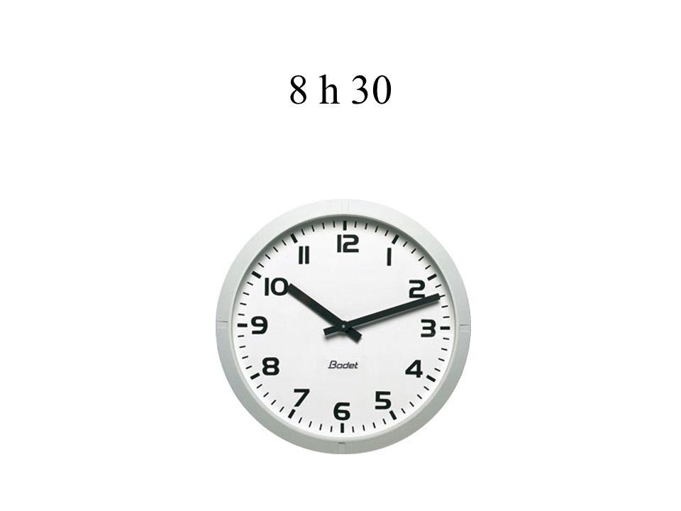 8 h 30