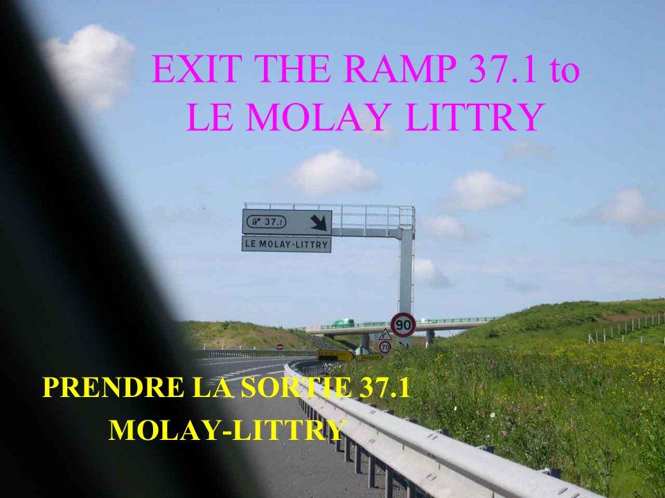 UP TO THE RAMP TURN RIGHT TO BAYEUX EN HAUT DE LA SORTIE? TOURNER A DROITE AU STOP VERS BAYEUX