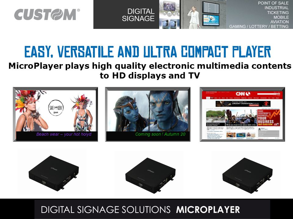 MicroPlayer plays high quality electronic multimedia contents to HD displays and TV Beach wear – your hot holydComing soon .