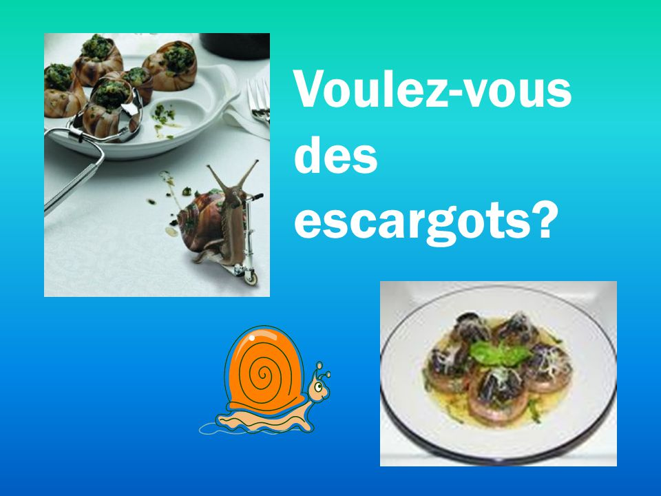 You get to eat French food! Escargots (snails) Pain au chocolat (chocolate bread) Crepes Jambalaya