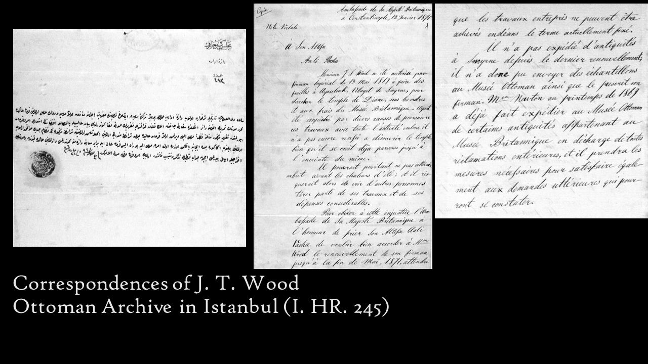 Correspondences of J. T. Wood Ottoman Archive in Istanbul (I. HR. 245)