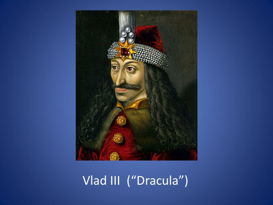 Vlad III ( Dracula )