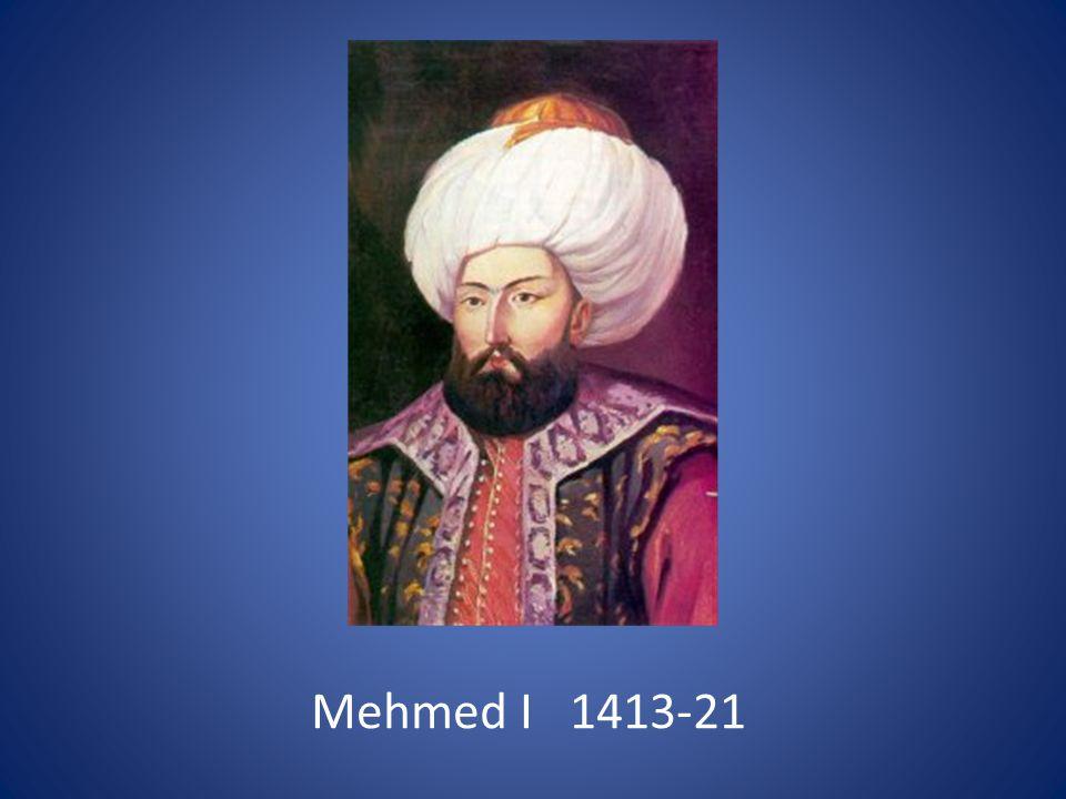 Mehmed I 1413-21
