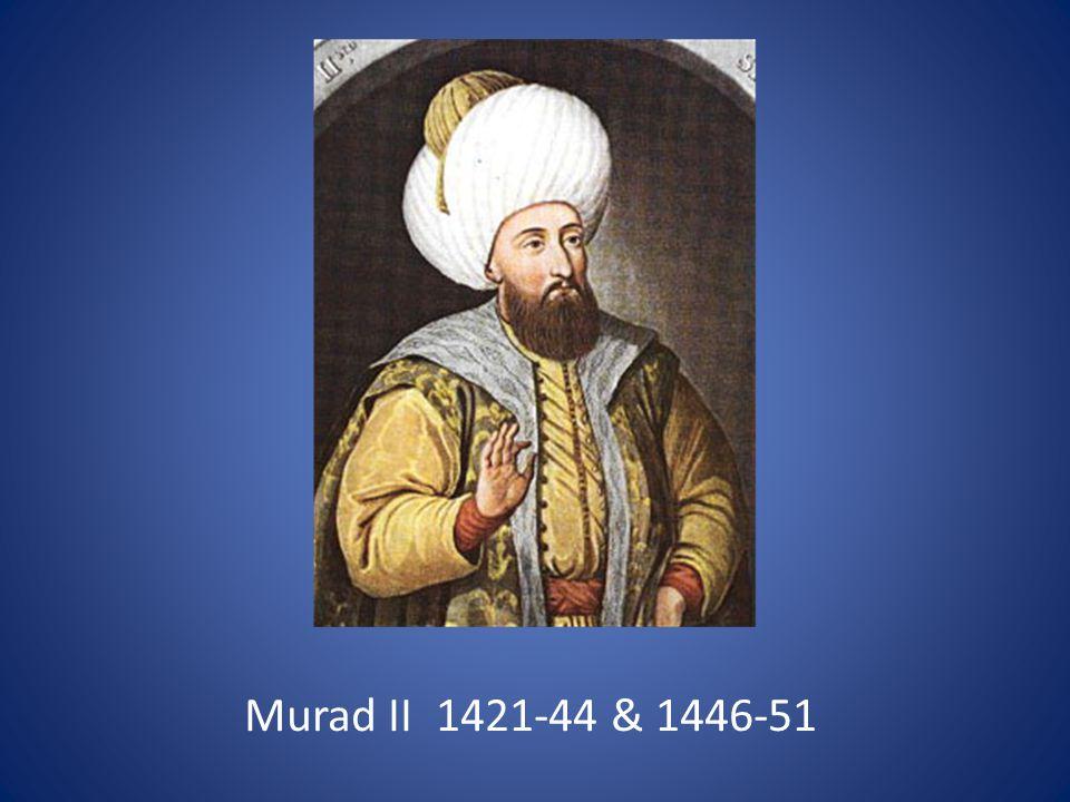 Murad II 1421-44 & 1446-51