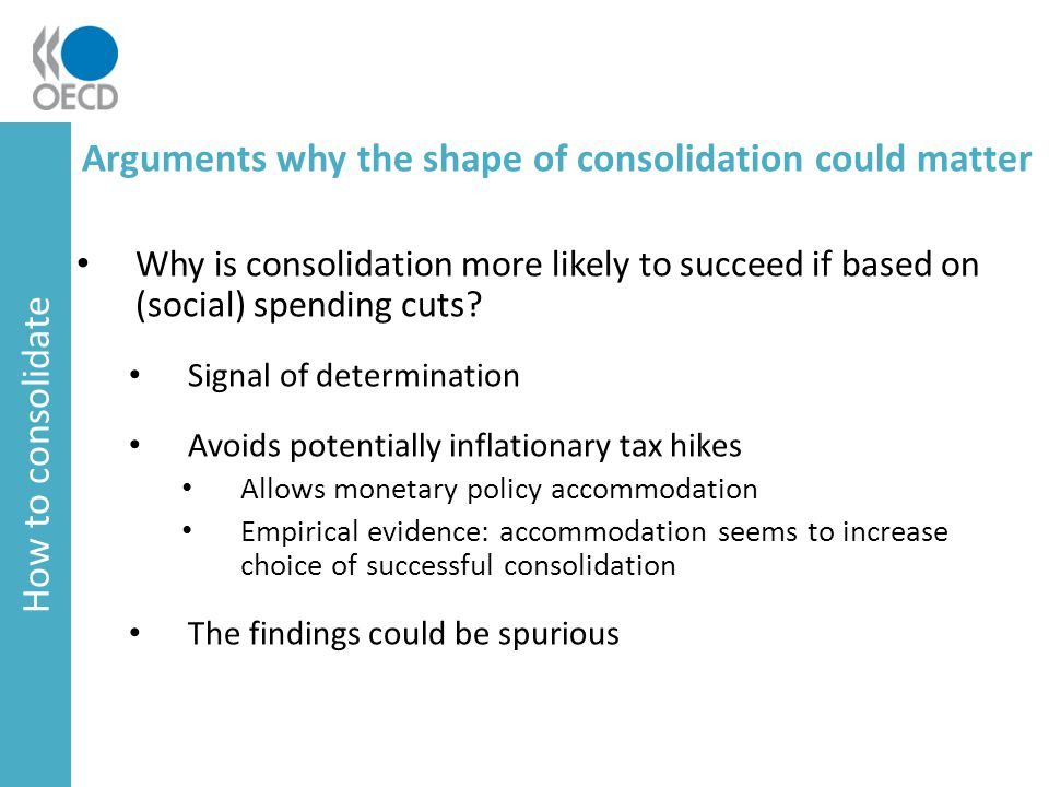 Arguments why the shape of consolidation could matter Why is consolidation more likely to succeed if based on (social) spending cuts.