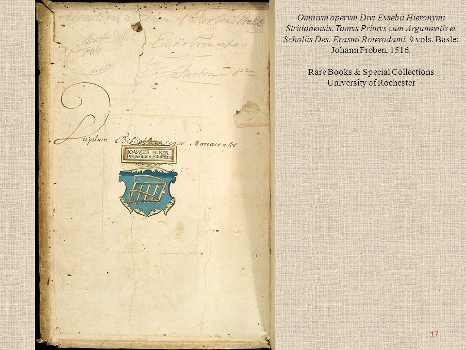 Omnivm opervm Divi Evsebii Hieronymi Stridonensis, Tomvs Primvs cum Argumentis et Scholiis Des. Erasmi Roterodami. 9 vols. Basle: Johann Froben, 1516.