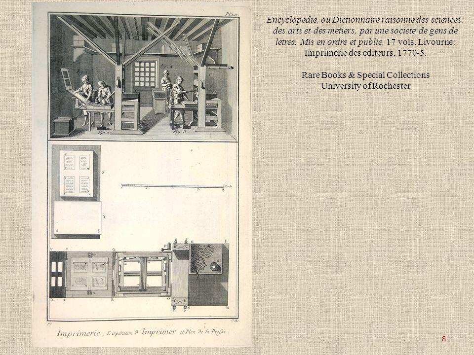Encyclopedie, ou Dictionnaire raisonne des sciences: des arts et des metiers, par une societe de gens de letres. Mis en ordre et publie. 17 vols. Livo