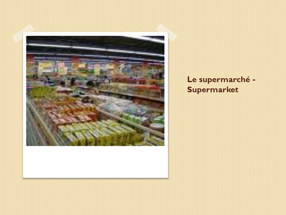 Le supermarché - Supermarket