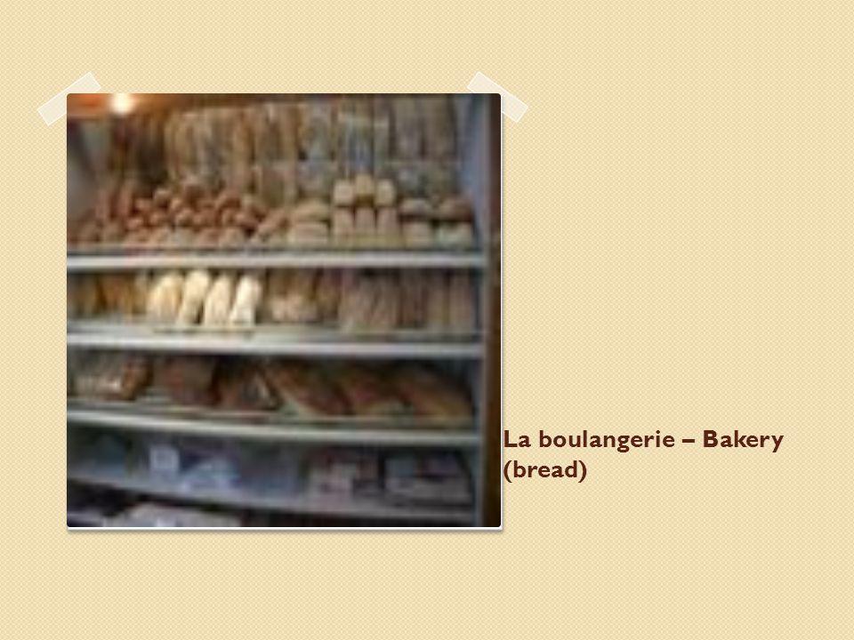 La boulangerie – Bakery (bread)