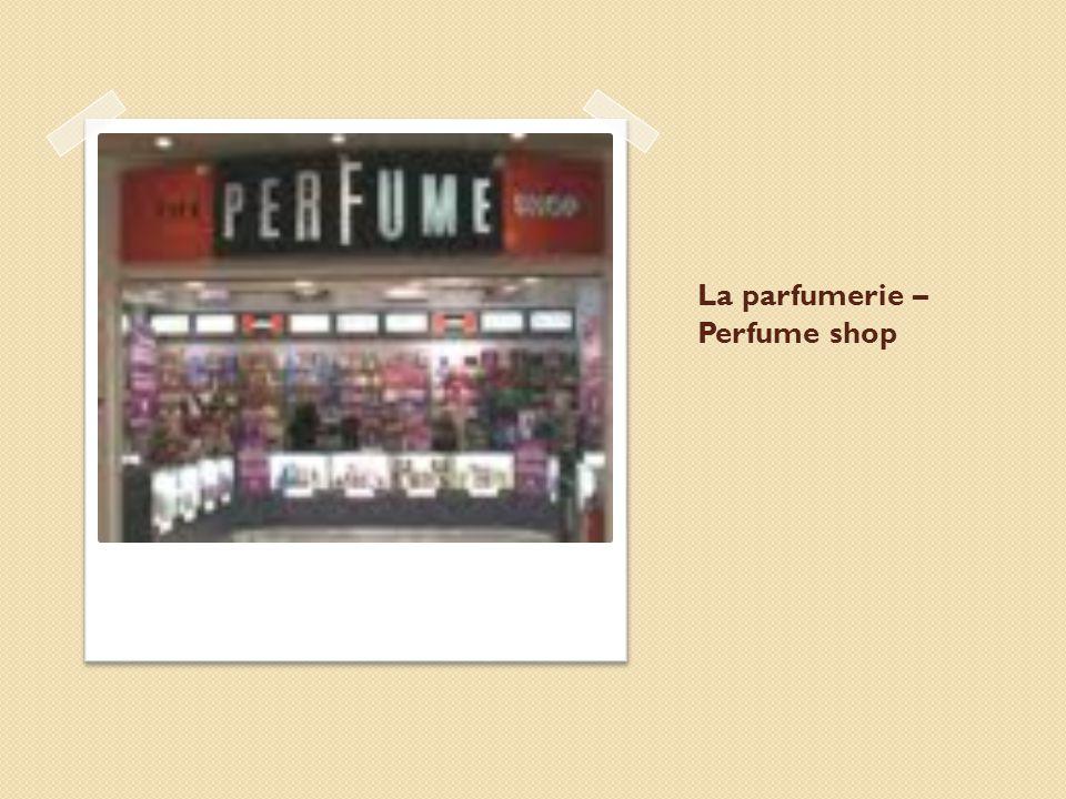 La parfumerie – Perfume shop