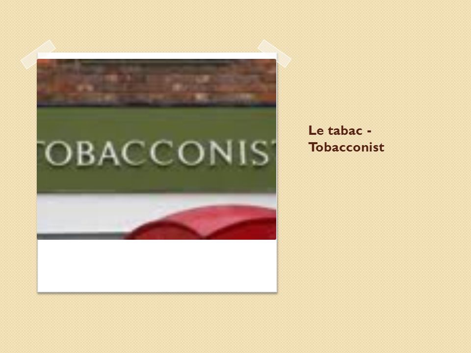 Le tabac - Tobacconist