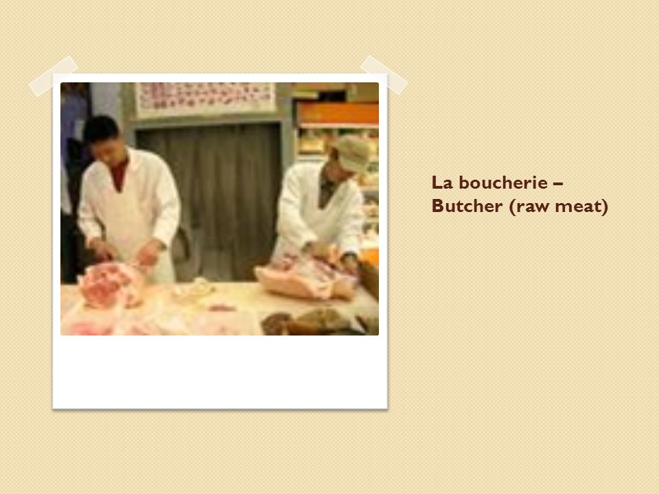La boucherie – Butcher (raw meat)